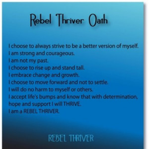 Rebel Thriver Oath Hope I can live up to this!