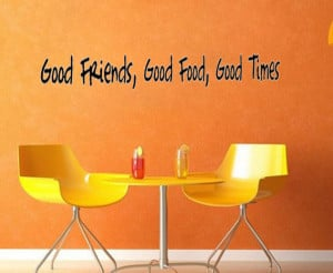 Good Friends Food Times Friendship - Say Quote Word Lettering Art ...