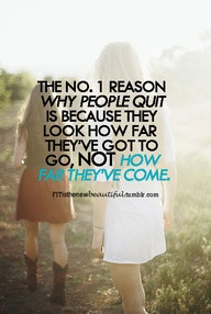 The No 1 Reason Why People Quit Is Because They Look How Far They've ...