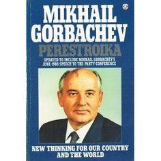 Mikhail Gorbachev's PERESTROIKA