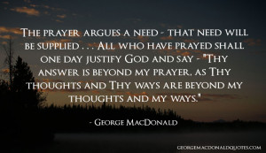 The prayer argues a need - that need will be supplied. One day is with ...