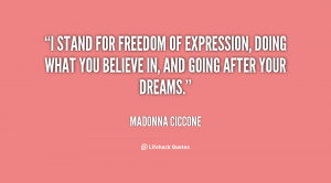 stand for freedom of expression, doing what you believe in, and ...