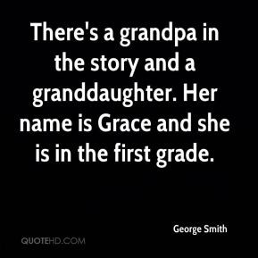 George Smith - There's a grandpa in the story and a granddaughter. Her ...