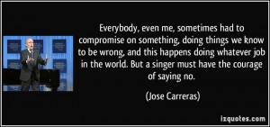 More Jose Carreras Quotes