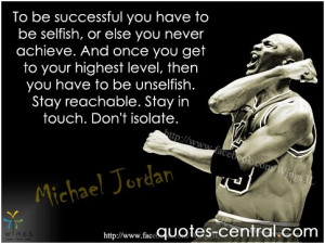 To be successful you have to be selfish, or else you never achieve ...