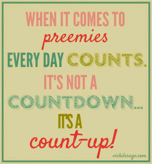 Preemie Positivity: It's a Count-Up not a Countdown!