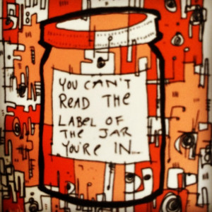 ... can't read the label of the jar you're in. #quotes nickheldreth.com