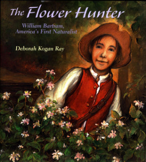 The Flower Hunter: William Bartram, America's First Naturalist ...