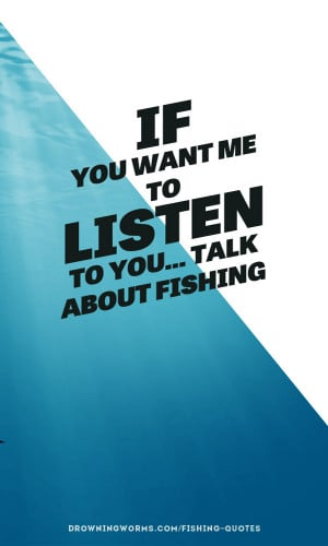Listen – Fishing Quote