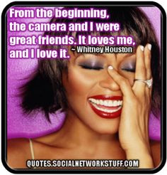 ... were great friends. It loves me, and I love it. - Whitney Houston