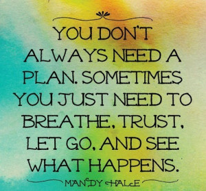breathe trust let go and see what happens mandy hale