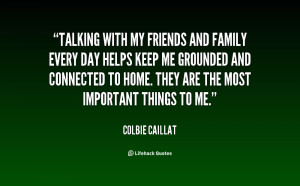 quote-Colbie-Caillat-talking-with-my-friends-and-family-every-125820 ...