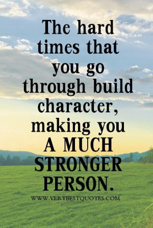 Quotes About Being Strong during Hard Times