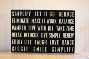 ... Live Simply Renew Enjoy Life Laugh Love Dance Giggle Smile Simplify