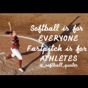 Go Back > Gallery For > Fastpitch Softball Quotes