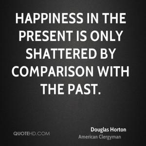 Douglas Horton Happiness Quotes