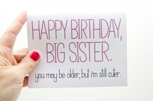 Happy Birthday Quotes For Older Sister Funny Happy Birthday Quotes For