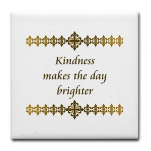 Kindness makes the day brighter