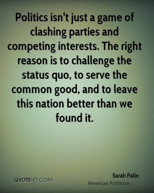 ... challenge the status quo, to serve the common good, and to leave this