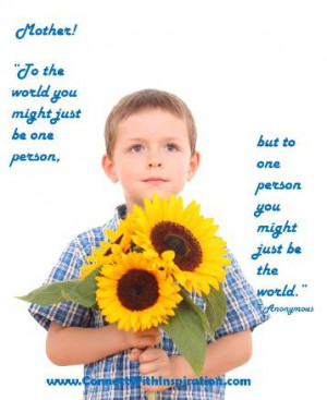 Mother's Day Quotes, Mother You Might Just Be The World, inspirational