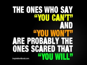 ... Quotes, Negativity, Quotes, Look Down, You Can't, You won't, You Will