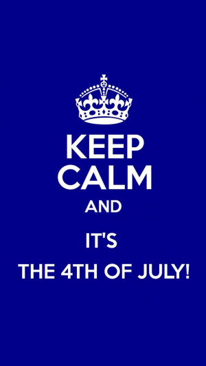 Keep Calm and It's the 4th of July