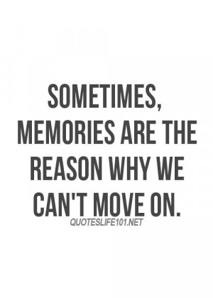 Quotes Life 101 Net ~ Group of: So true....memories never die | We ...