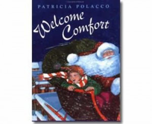 Welcome Comfort by Patricia Polacco. Christmas books for kids. http ...