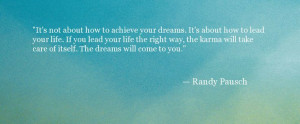 quote about achieving your dreams randy pausch the last lecture quote ...