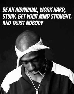Trust Nobody Quotes Tupac 2pac livin to trust no one