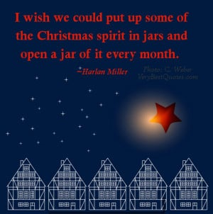 wish we could put up some of the Christmas spirit in jars and open a ...
