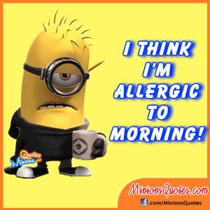 think I'm allergic to morning !