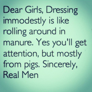 Truth be told… #quote #saying #modesty #realmen #pigs #modest #girls ...