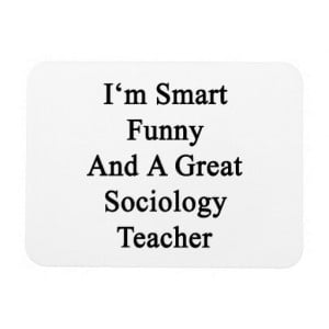 Have Fun With Our Smart Funny And Great Sociology Teacher Design