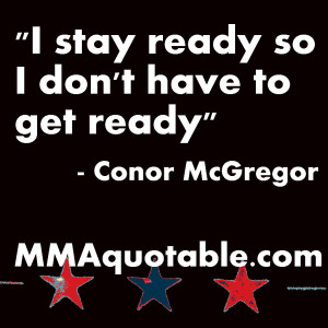 Conor McGregor: Stay Ready, Don't Get Ready