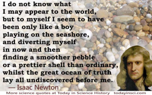 Isaac Newton Quote: like a boy playing on the seashore [pebbles ...