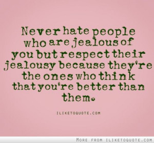 Never hate people who are jealous of you… #quotes #quote