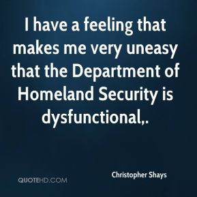 Christopher Shays - I have a feeling that makes me very uneasy that ...