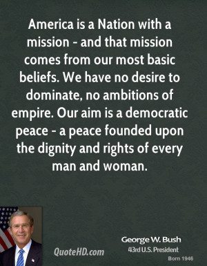 America is a Nation with a mission - and that mission comes from our ...