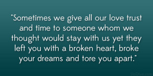 Sometimes we give all our love trust and time to someone whom we ...