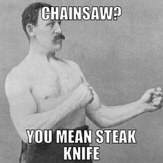 ... manly man chainsaw meme more over man man man chainsaw man quotes