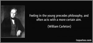 Feeling in the young precedes philosophy, and often acts with a more ...