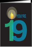Birthday for 19 Year Old, You're 19 with Large Candle card - Product ...