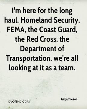 Gil Jamieson - I'm here for the long haul. Homeland Security, FEMA ...