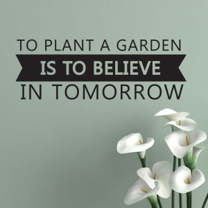 To Plant A Garden Quote Wall Sticker 1