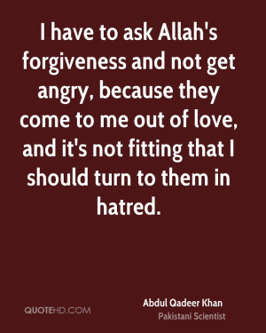 have to ask Allah's forgiveness and not get angry, because they come ...