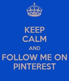 Keep Calm And Follow Me On Pinterest :) would u say this is too ...