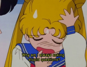 Usagi Tsukino/Sailor Moon. She's actually as stupid as she looks.All T ...