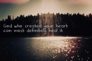 ... Quotes, Secret Quotes, Lakeshore, God Can Heal Broken Hearts