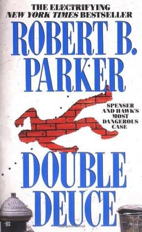 "Start by marking ""Double Deuce (Spenser, #19)"" as Want to Read:"